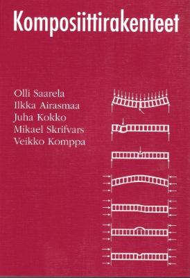 Komposiittirakenteet-kirja. Saarela, Airasmaa, Kokko, Skrifvars, Komppa